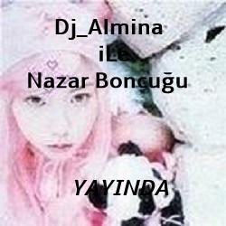 Dj_Almina iLe Nazar Boncugu